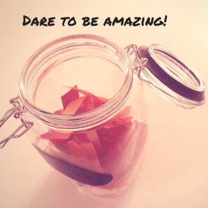 Dare to be amazing!