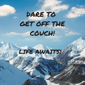 Dare to get off the couch!