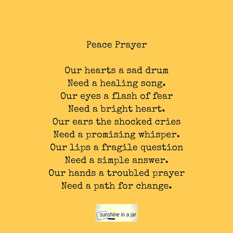Peace PrayerOur hearts a sad drumNeed a healing song.O